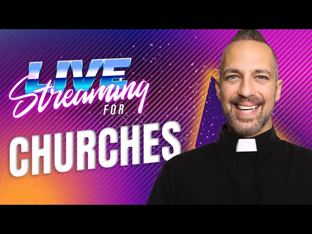 Live Streaming for Churches